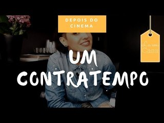 DEPOIS DO CINEMA (lá em casa): Um Contratempo