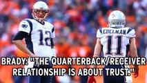 Tom Brady Loses 'Trust' After Julian Edelman's ACL Injury