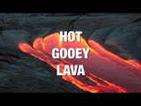 Hot Gooey Lava That Will Leave You Mesmerized