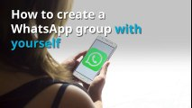 How to start a WhatsApp group with Yourself