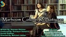 Humayun Saeed, Mehreen Jabbar Ft. Humayun Saeed - Kahaniyan Drama | Marhoom Colonel Ki Batiyaan