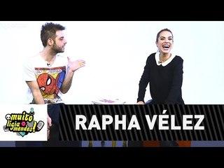 Muito Lígia Mendes #5 - Rapha Vélez