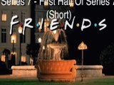 Friends - Opening season 7 version 1 (Short Version) || intro
