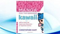 Download PDF Manga for the Beginner Kawaii: How to Draw the Supercute Characters of Japanese Comics FREE