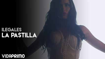 Ilegales - La Pastilla