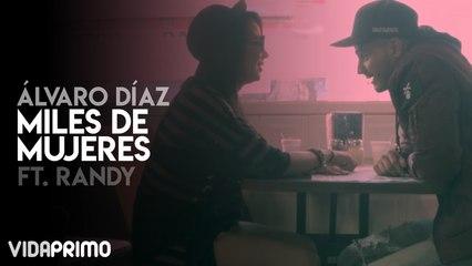 Álvaro Díaz x Randy Nota - Miles de Mujeres