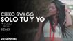 Chiko Swagg- Solo Tu Y Yo