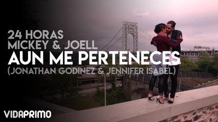 24 Horas Mickey & Joell - Aun Me Perteneces (Jonathan Godinez & Jennifer Isabel)