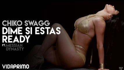 Chiko Swagg - Dime Si Estas Ready