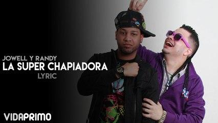 La Super Chapiadora - Jowell & Randy (Official Lyric Video)