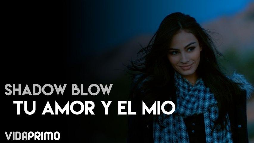 Shadow Blow - Tu Amor y El Mio