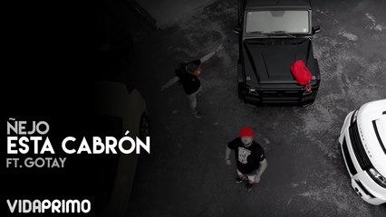 Ñejo - Esta Cabrón ft. Gotay