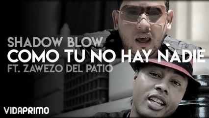 Shadow Blow - Como Tu No Hay Nadie