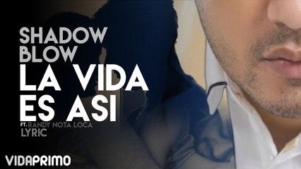 Shadow Blow - La Vida Es Asi ft. Randy Nota Loca