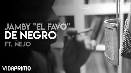 Jamby El Favo - De Negro ft. Ñejo