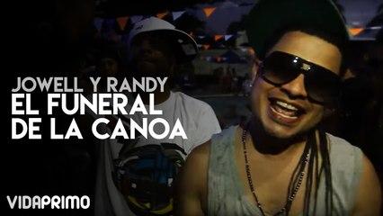 Jowell y Randy - El Funeral de la Canoa