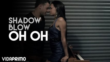 Shadow Blow - Oh Oh