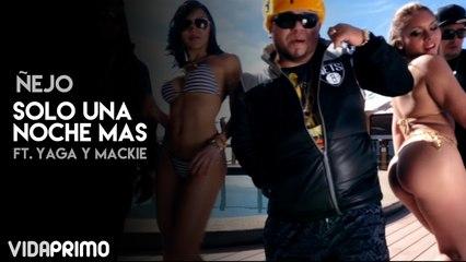 Ñejo - Solo Una Noche Mas ft. Yaga y Mackie