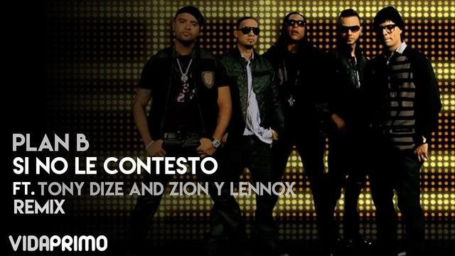 Si no le contesto ft. Tony Dize and Zion y Lennox (Remix)