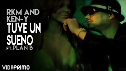 RKM and Ken-Y - Tuve Un Sueno (Feat. Plan B) [Official Video]