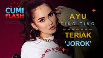 Ups! Ayu Ting Ting Teriak 'Alat Kelamin Pria' - CumiFlash 30 Agustus 2017