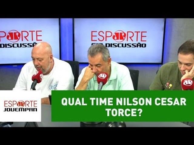 Para qual time Nilson Cesar torce?