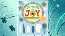 Download PDF Drawing for Joy: 15-Minute Daily Meditations to Cultivate Drawing Skill and Unwind with Color--365 Prompts for Aspiring Artists FREE