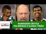 """Narrador critica Palmeiras e elogia Timão: """"briga pelo título"""""""