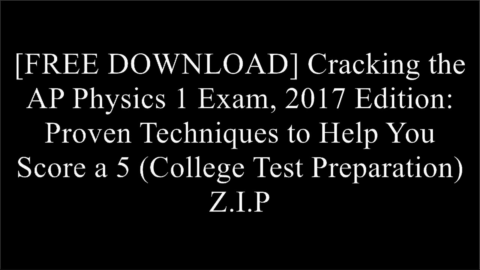 [GSztL [F r e e] [D o w n l o a d]] Cracking the AP Physics 1 Exam, 2017  Edition: Proven Techniques to Help You Score a 5 (College Test Preparation)  by Princeton ReviewSterling Test PrepPrinceton