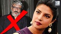Priyanka Chopra Says NO to Sanjay Bhansali