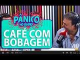 Café com Bobagem e a história da latinha de bala Valda cheia de cocô   Pânico