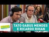 Tato Gabus Mendes e Ricardo Rihan - Pânico - 01/06/17