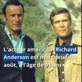 Richard Anderson, «L'Homme qui valait trois milliards», est mort