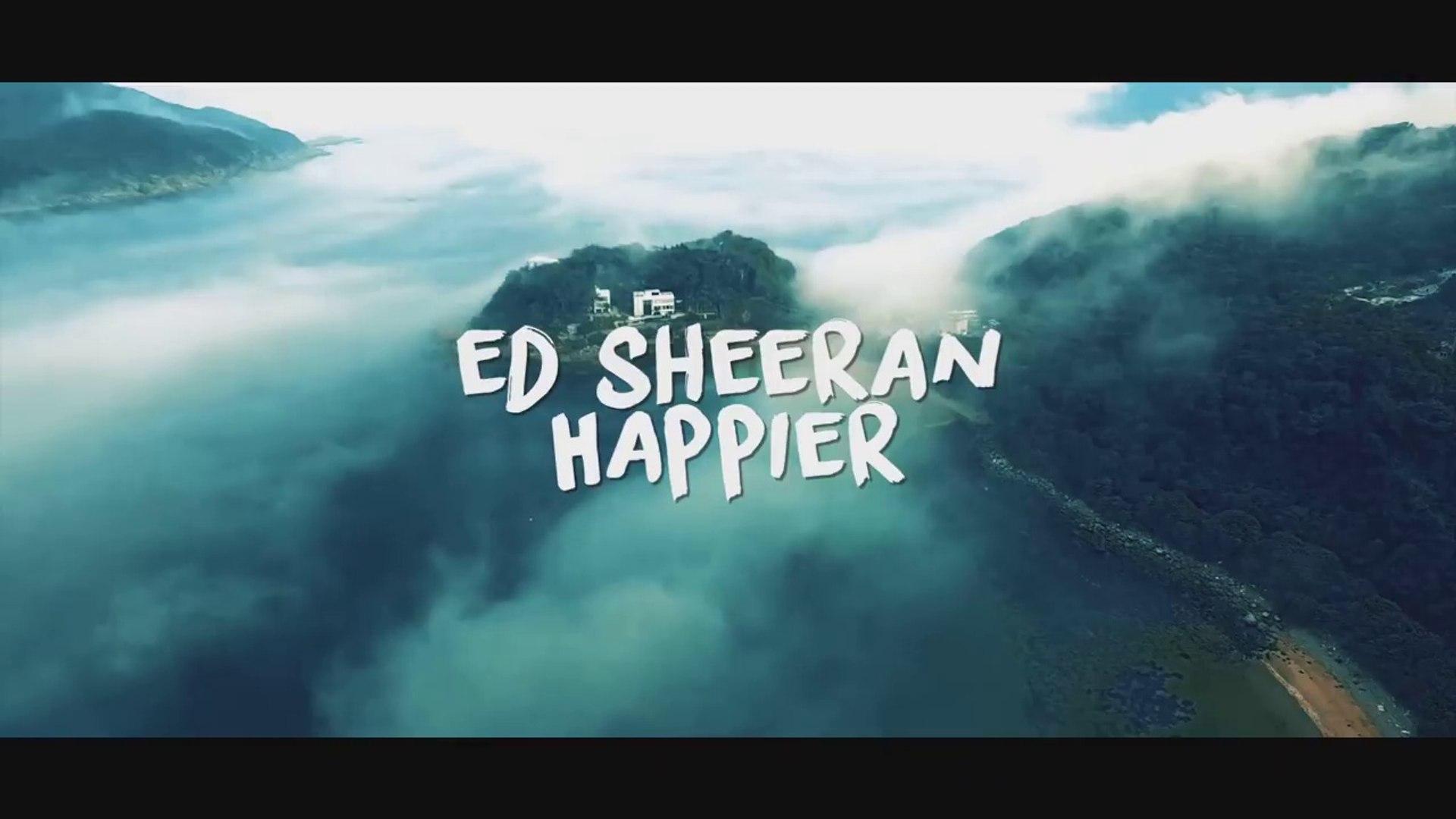 Ed Sheeran Happier Lyric Video Video Dailymotion