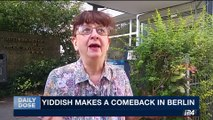 DAILY DOSE | Yiddish makes a comeback in Berlin | Friday, September 1st 2017