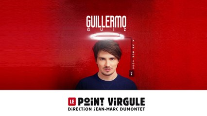 Guillermo Guiz au Point Virgule du jeudi au samedi à 20h