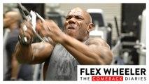 Flex Wheeler Peak Training 3 Weeks Out Olympia 2017 | Flex Wheeler: The Comeback Diaries