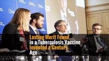 Lasting Merit Found in a Tuberculosis Vaccine Invented a Century Ago