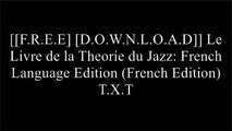 [vT1wU.F.r.e.e D.o.w.n.l.o.a.d] Le Livre de la Theorie du Jazz: French Language Edition (French Edition) by Mark Levine DOC