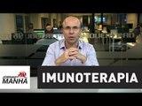 Em dez anos, 80% dos tratamentos contra o câncer serão com imunoterapia   Fernando Maluf
