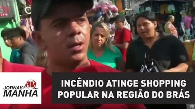Incêndio de grandes proporções atinge shopping popular na região do Brás   Jornal da Manhã