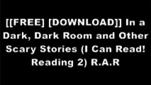 [VWvp6.[F.r.e.e D.o.w.n.l.o.a.d R.e.a.d]] In a Dark, Dark Room and Other Scary Stories (I Can Read! Reading 2) by Alvin SchwartzAlvin SchwartzAlvin SchwartzShirley Mozelle WORD