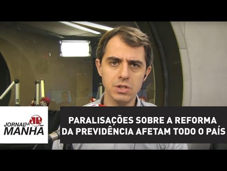Paralisações sobre a Reforma da Previdência afetam todo o País | Jornal da Manhã