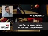 Leilões de aeroportos devem ser comemorados | Carlos Andreazza