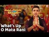 What's Up O Mata Rani Video Song - Vir Das , Rishi Kapoor , Paresh Rawal , Prem Chopra & Payal Ghosh - Patel Ki Punjabi Shaadi 2017 ( GCMovies )