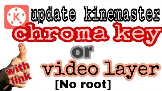 How to Download kinemaster video layer & chroma key no root