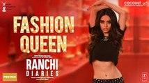 Fashion Queen Video Song - Soundarya Sharma , Raahi , Nickk - Ranchi Diaries 2017 ( GCMovies )