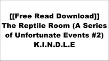 [Y7oEa.F.r.e.e D.o.w.n.l.o.a.d R.e.a.d] The Reptile Room (A Series of Unfortunate Events #2) by Lemony SnicketLemony SnicketLemony SnicketLemony Snicket WORD