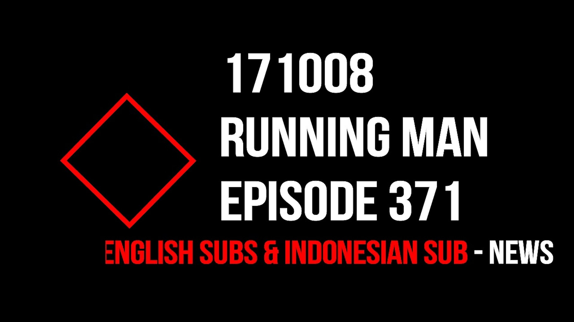 171008 Running Man Episode 371 (English Subs & Indonesian sub) - NEWS -  kshownab blogspot com