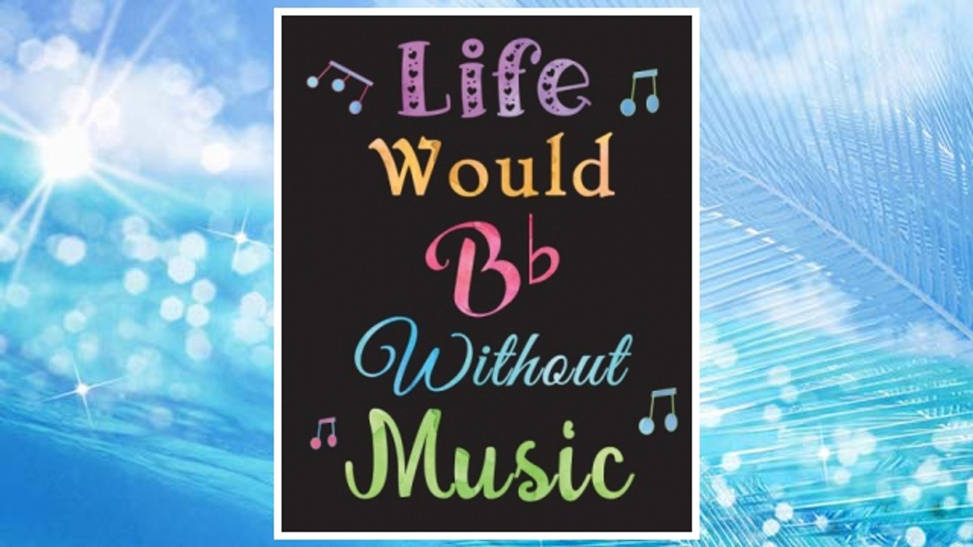 Music Journal Life Would Bb Without Music: Manuscript Journal with 12 Staves Music Teacher, Musician